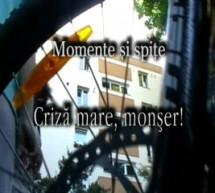 Criză mare, monșer! – Momente și spițe (50)