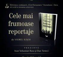 """""""Cele mai frumoase reportaje"""" se lansează la Deva"""